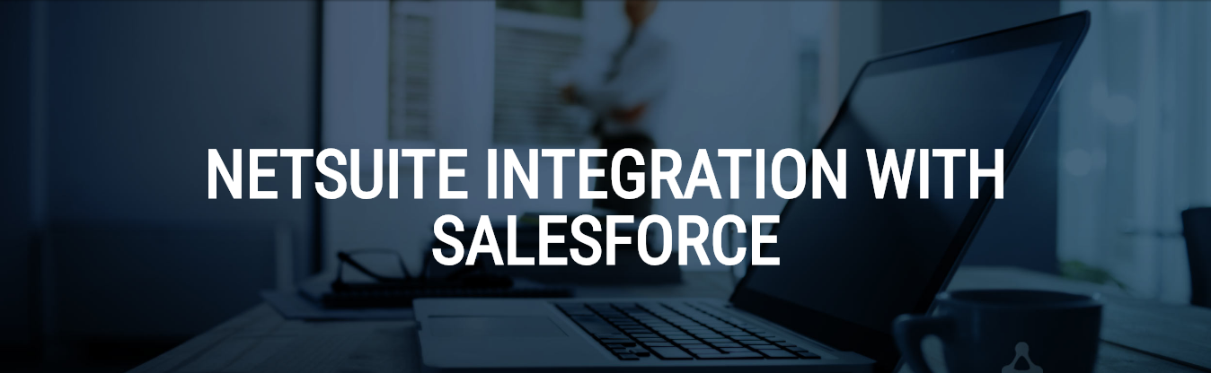 NetSuite Integration with Salesforce